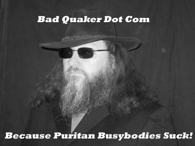 Bad Quaker Puritans